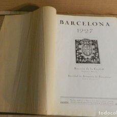 Libros antiguos: BARCELONA 1926-1927. ANUARIO DE LA CIUDAD. FOTOGRAFÍA ANTIGUA . MUCHA PUBLICIDAD. Lote 227826266