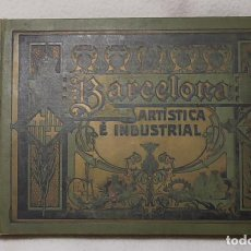 Libros antiguos: BARCELONA ARTÍSTICA E INDUSTRIAL. LUJOSO ÁLBUM DE FOTOGRAFÍAS CON UN RESUMEN HISTÓRICO, 1916. Lote 228006372