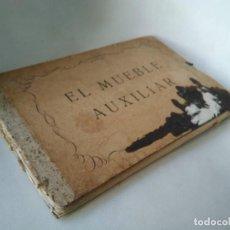 Libros antiguos: EL MUEBLE AUXILIAR. Lote 233449870