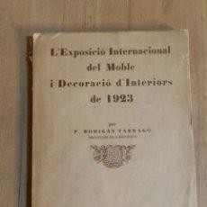 Libros antiguos: CATÁLOGO EXPOSICIÓ INTERNACIONAL DEL MOBLE I DECORACIÓ D'INTERIORS DE BARCELONA 1923 EN CATALÀ. Lote 239358670