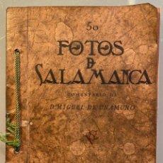 Libros antiguos: JOSÉ SUÁREZ Y MIGUEL DE UNAMUNO. 50 FOTOS DE SALAMANCA.. Lote 239553185