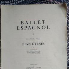 Libros antiguos: BALLET ESPAGNOL FOTOGRAFÍAS DE JUAN GYENES 1956. Lote 241216540