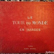 Libros antiguos: LE TOUR DU MONDE EN IMAGES - ALBIN MICHEL , PARIS . 1920. Lote 242185390