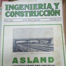 Libros antiguos: INGENIERIA Y CONSTRUCCIÓN ABRIL 1927 Nº 52 REVISTA HISPANO AMERICANA RARA REVISTA DE INGENIERIA. Lote 245003905