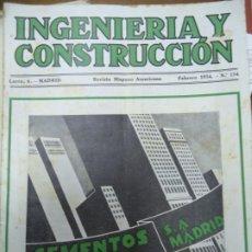 Libros antiguos: INGENIERIA Y CONSTRUCCIÓN ABRIL 1934 Nº 134 REVISTA HISPANO AMERICANA RARA REVISTA DE INGENIERIA. Lote 245004410