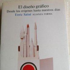 Libros antiguos: EL DISEÑO GRÁFICO DESDE LOS ORÍGENES HASTA NUESTROS DÍAS. - SATUÉ, ENRIC. ALIANZA FORMA 1992 497PP. Lote 245348980