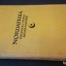 Libros antiguos: 1924 - ERNST KÜHNEL - NORDAFRIKA. TRIPOLIS, TUNIS, ALGIER, MAROKKO. Lote 248047320