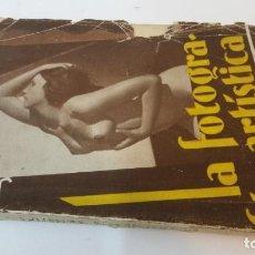 Libros antiguos: 1932 - JOSÉ FRANCÉS - LA FOTOGRAFÍA ARTÍSTICA. Lote 248048255