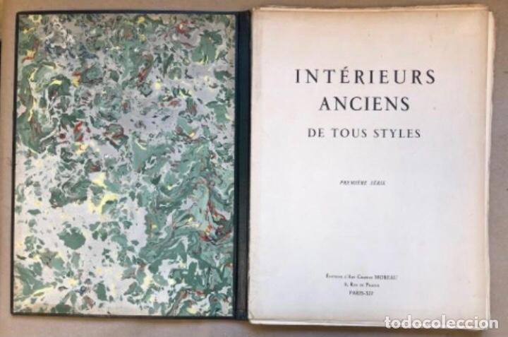 Libros antiguos: INTERIORES ANTIGUOS - INTÉRIEURS ANCIENS DE TOUS STYLES (PREMIÈRE SÉRIE). EDITIONS D'ART CHARLES - Foto 2 - 147455986