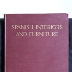 Libros antiguos: SPANISH INTERIORS AND FURNITURE. PHOTOGRAPHS, DRAWINGS AND TEXT BY ARTHUR BYE & MILDRED STAPLEY. Lote 260810410
