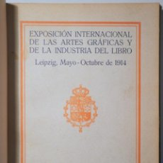 Libros antiguos: EXPOSICIÓN INTERNACIONAL DE LAS ARTES GRÁFICAS Y DE LA INDUSTRA DEL LIBRO - BARCELONA 1914-ILUSTRADO. Lote 260855955