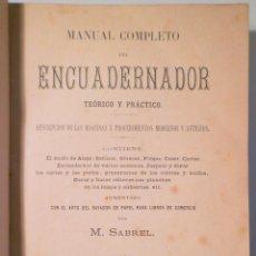 Libros antiguos: SABREL, M. - MANUAL COMPLETO DEL ENCUADERNADOR - BARCELONA 1883. Lote 260856115