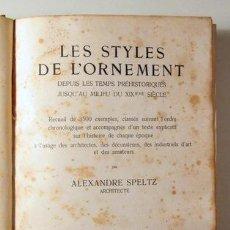 Libros antiguos: SPELTZ, ALEXANDRE - LES STYLES DE L'ORNAMENT - LEIPZIG C. 1930 - ILUSTRADO. Lote 261563705