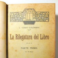 Libros antiguos: COLOMBINI, GUIDO LUIGI - LA RILEGATURA DEL LIBRO (5 VOL. - COMPLETO) - GENOVA 1928 - ILUSTRADO - LIB. Lote 261564120