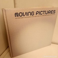 Libros antiguos: MOVING PICTURES, CONTEMPORARY PHOTOGRAPHY AND VIDEO FROM THE GUGGENHEIM MUSEUM COLLECTION, 2004. Lote 269098908