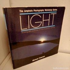 Libros antiguos: LIGHT, THE AMPHOTO PHOTOGRAPHY WORKSHOP SERIES, MICHAEL FREEMAN, AMPHOTO, 1988. Lote 269099278