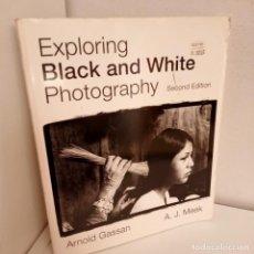 Libros antiguos: EXPLORING BLACK AND WHITE PHOTOGRAPHY, ARNOLD GASSAN-A.J.MEEK, FOTOGRAFIA / PHOTOGRAPHY, 1993. Lote 269100208