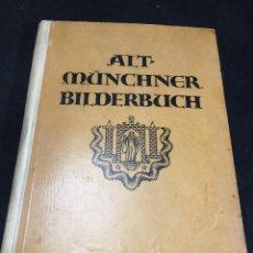 Libros antiguos: ALT-MÜNCHNER BILDERBUCH. ANSICHTEN AUS DEM ALTEN MÜNCHEN AUS DER MONACENSIA-SAMMLUNG ZETTLER. 1918. Lote 269460783