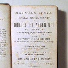 Libros antiguos: MAIGNE, M.M. - -MATHEY, O. - NOUVEAU MANUEL COMPLET DE DORURE ET ARGENTURE - PARIS 1880 -. Lote 275531503