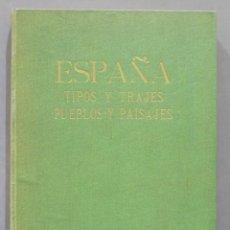 Libros antiguos: 1933.- ESPAÑA, TIPOS Y TRAJES. J. ORTIZ ECHAGUE. Lote 277006793
