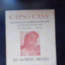 Libros antiguos: CAPS DE CASA COL-LECCIO DE 30 DIBUIXOS A LA PLOMA PER LLORENÇ BRUNET BARCELONA 1922. Lote 277470398