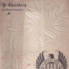 Libros antiguos: A GUTENBERG EN EL QUINT CENTENARI, INSTITUT CATALA ARTS DEL LLIBRE, 1900 (CASTELLANO Y CATALÁN). Lote 280194158