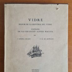Libros antiguos: VIDRE RESUM HISTÒRIA - CATÀLEG COL·LECCIÓ ALFONS MACAYA - 1935 - CRISTAL ARTE. Lote 289461023