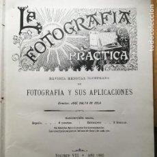 Libros antiguos: LA FOTOGRAFÍA PRACTICA REVISTA AÑO 1900 VOLUMEN VIII JOSÉ BALTA DE CELA 192 PÁGS MAS 60 PUBLICIDAD. Lote 289558738