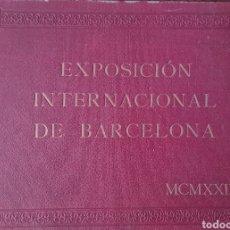 Libros antiguos: EXPOSICION INTERNACIONAL DE BARCELONA 1929. Lote 295784658