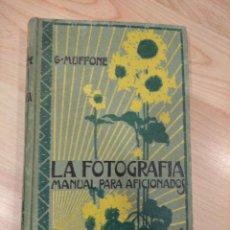 Libros antiguos: 'LA FOTOGRAFIA. MANUAL PARA AFICIONADOS'. G. MUFFONE. 1926. Lote 295800098