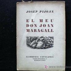 Libros antiguos: EL MEU DON JOAN MARAGALL DE JOSEP PIJOAN. Lote 27097287