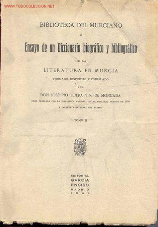 BIBLIOTECA DEL MURCIANO O ENSAYO DE UN DICCIONARIO BIOGRÁFICO Y BIBLIOGRÁFICO DE LA LITERATURA EN (Libros antiguos (hasta 1936), raros y curiosos - Literatura - Ensayo)