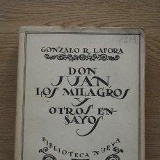 Libros antiguos: DON JUAN, LOS MILAGROS Y OTROS ENSAYOS. LAFORA (GONZALO R.). Lote 16397508