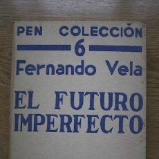 Libros antiguos: EL FUTURO IMPERFECTO. (ENSAYOS). VELA (FERNANDO). Lote 17036658