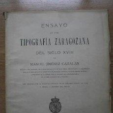 Libros antiguos: ENSAYO DE UNA TIPOGRAFÍA ZARAGOZANA DEL SIGLO XVIII. JIMÉNEZ CATALÁN (MANUEL). Lote 17172589