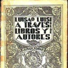 Libros antiguos: LUISI, LUISA. A TRAVÉS DE LIBROS Y DE AUTORES. LIBRO DEDICADO Y FIMADO POR LA AUTORA.. Lote 25520824