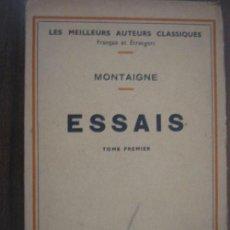 Libros antiguos: ESSAIS (TOMO 1º). MONTAIGNE. 1933 ERNEST FLAMMARION. Lote 21222069