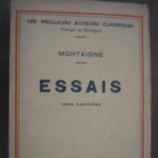 Libros antiguos: ESSAIS (TOMO 3º). MONTAIGNE. 1932 ERNEST FLAMMARION. Lote 21222075
