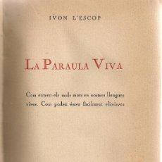 Libros antiguos: LA PARAULA VIVA.../ IVON L' ESCOP. BCN : POLIGLOTA, [1924]. 20X13CM. 218 P. LLENGUA CATALANA. Lote 22629282
