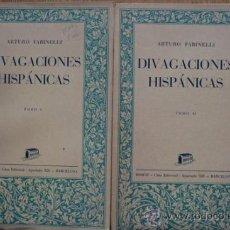 Libros antiguos: DIVAGACIONES HISPÁNICAS. DISCURSOS Y ESTUDIOS CRÍTICOS.TOMO I. TOMO II. FARINELLI (ARTURO). Lote 23127925