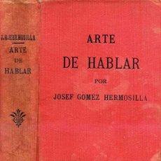 Libros antiguos: GÓMEZ HERMOSILLA : ARTE DE HABLAR EN PROSA Y VERSO (1912) . Lote 26070549