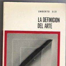 Libros antiguos: LA DEFINICIÓN DEL ARTE. UMBERTO ECO.. Lote 26360086