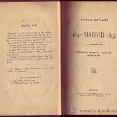 Libros antiguos: 1891- MADRID – 1892. ENRIQUE SEPÚLVEDA.. Lote 27529969