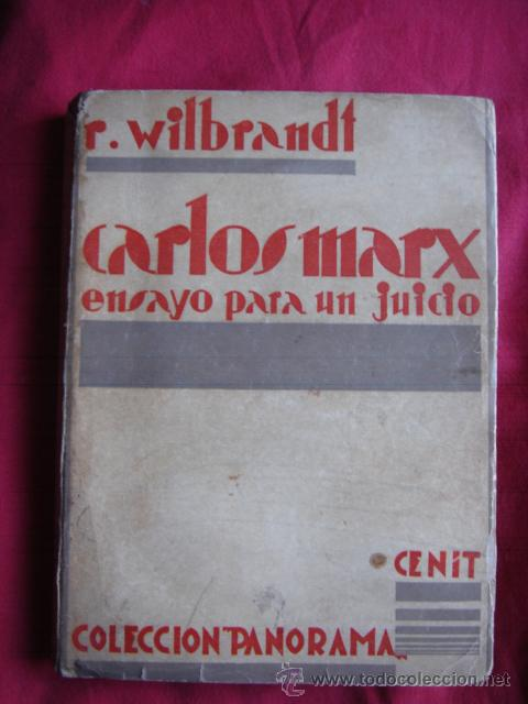 CARLOS MARX, ENSAYO PARA UN JUICIO.R. WILBRANDT. COL. PANORAMA. EDIT. CENIT. 1930. 1ª ED. POLÍTICA (Libros antiguos (hasta 1936), raros y curiosos - Literatura - Ensayo)