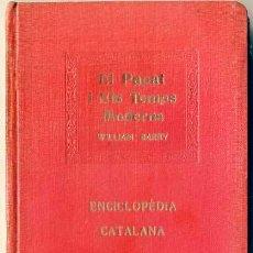 Libros antiguos: BARRY : EL PAPAT I ELS TEMPS MODERNS - ENCICLOPÉDIA CATALANA, 1919. Lote 28623854