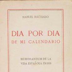 Libros antiguos: DÍA POR DÍA DE MI CALENDARIO. MANUEL MACHADO. . Lote 29099376