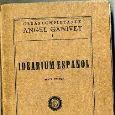 Libros antiguos: ANGEL GANIVET : IDEARIUM ESPAÑOL (1933). Lote 29308093