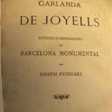 Libri antichi: JOSEH PUIGGARI: GARLANDA DE JOYELLS ESTUDIS E IMPRESSIONS DE BARCELONA MONUMENTAL 1879. Lote 29327913