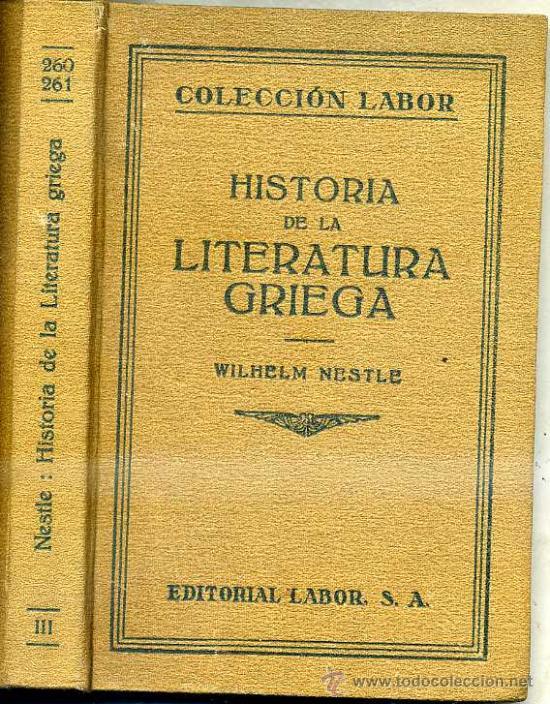 WILHEM NESTLE : HISTORIA DE LA LITERATURA GRIEGA (LABOR, 1930) (Libros antiguos (hasta 1936), raros y curiosos - Literatura - Ensayo)