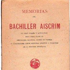 Libros antiguos: MEMORIAS DEL BACHILLER AISCRIM, IMPRENTA DEL ASILO DE HUÉRFANOS DEL S.C. JESÚS, MADRID, 1924. Lote 29496055